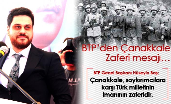 BTP Lideri Hüseyin Baş: Asıl Soykırımcı Çanakkale'de Kapımıza Dayananlar
