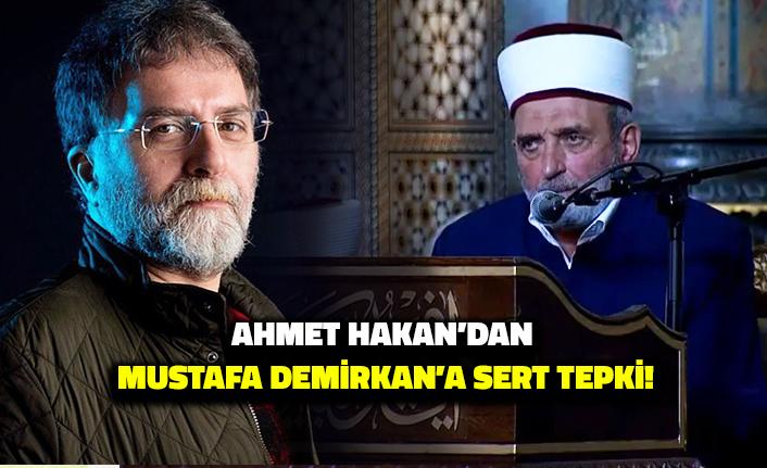 Ahmet Hakan'dan Mustafa Demirkan'a Sert Tepki: Fitneci, Bozguncu...
