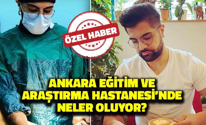 Ankara Eğitim ve Araştırma Hastanesi'nde Neler Oluyor? Detaylar Ortaya Çıktı!