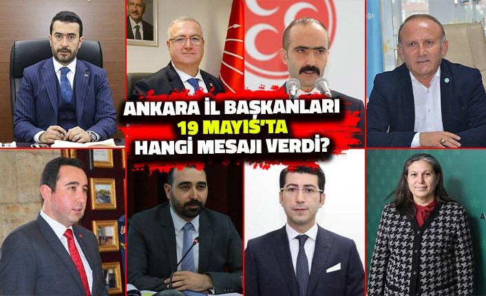 Ankaralı İl Başkanları 19 Mayıs'ta Hangi Mesajı Verdi?