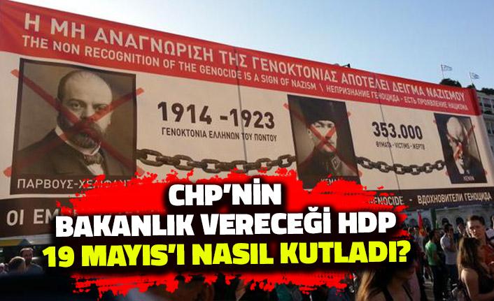 CHP'nin 'Bakanlık Vereceğiz' Dediği HDP 19 Mayıs'ı Nasıl Kutladı?