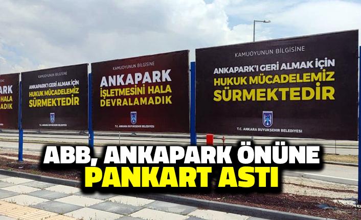 Ankara Büyükşehir Belediyesi, Ankapark Önüne Pankart Astı