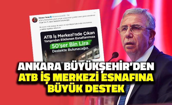 Ankara Büyükşehir Belediyesi'nden ATB İş Merkezi Esnafına Büyük Destek