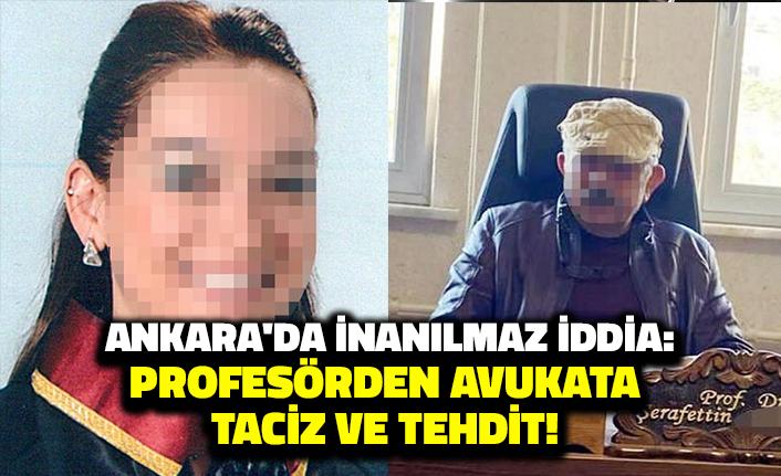 Ankara'da İnanılmaz Olay: Profesörden Avukata Taciz ve Tehdit!