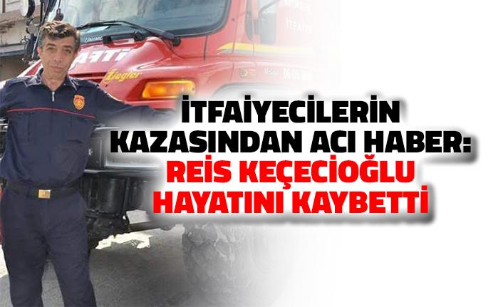 Ankara'da İtfaiyecilerin Kazasından Acı Haber: Reis Keçecioğlu Hayatını Kaybetti