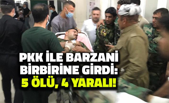 Barzani ile PKK Birbirine Girdi: 5 Ölü, 4 Yaralı!