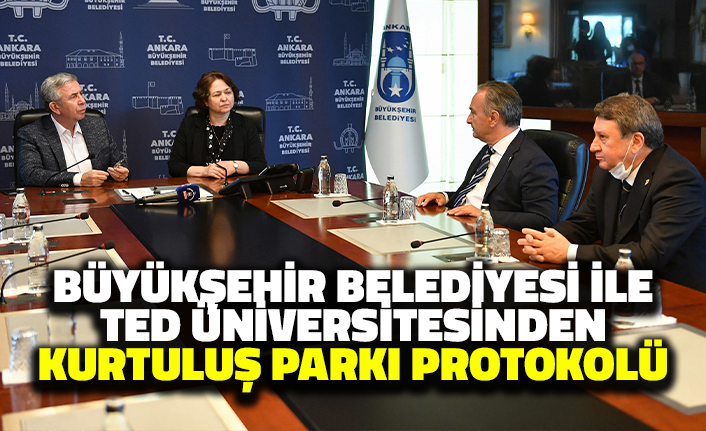 Büyükşehir Belediyesi ile TED Üniversitesi'nden Kurtuluş Parkı Protokolü