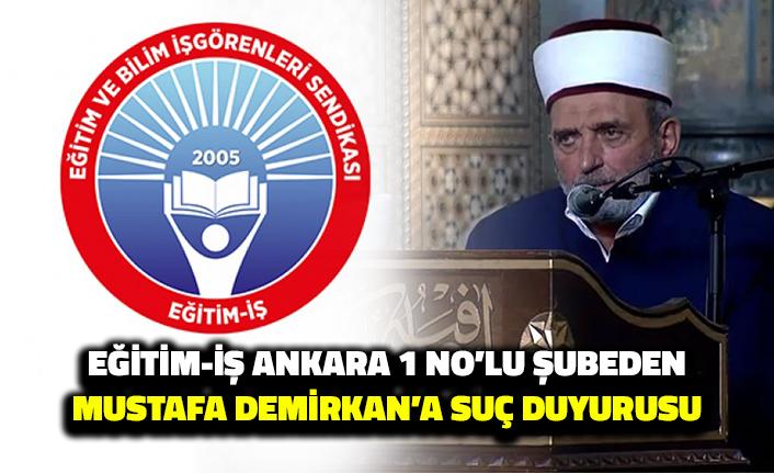 Eğitim-İş Ankara 1 No'lu Şube'den Mustafa Demirkan'a Suç Duyurusu