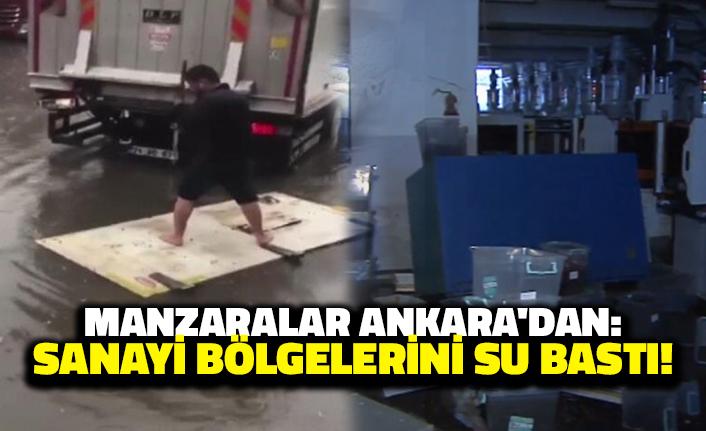 Manzaralar Ankara'dan: Sanayi Bölgelerini Su Bastı!