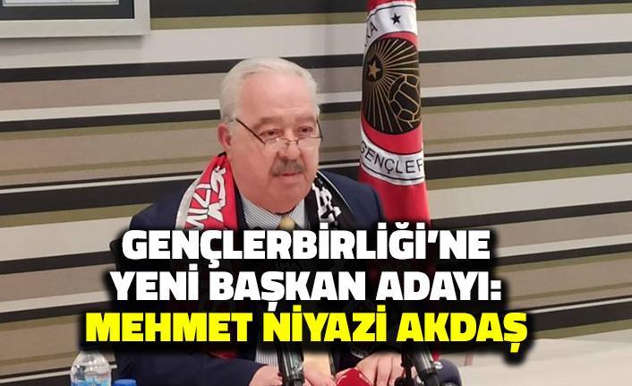 Mehmet Niyazi Akdaş Gençlerbirliği Başkanlığına Aday Oldu