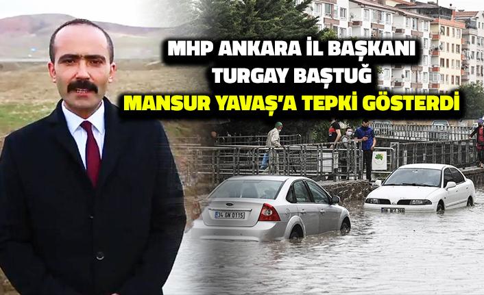 MHP Ankara İl Başkanı Turgay Baştuğ, Mansur Yavaş'a Tepki Gösterdi