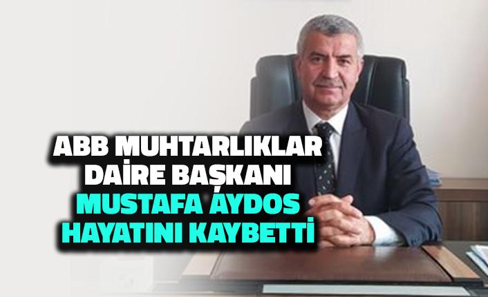 Mustafa Aydos Hayatını Kaybetti