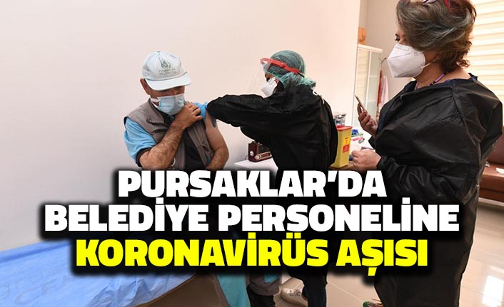 Pursaklar'da Belediye Personeline Koronavirüs Aşısı