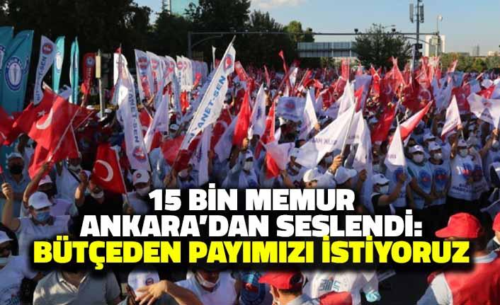 15 Bin Memur Ankara'dan Seslendi: Bütçeden Payımızı İstiyoruz