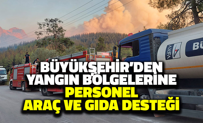 Ankara Büyükşehir'den Yangın Bölgelerine Araç, Gıda ve Personel Desteği