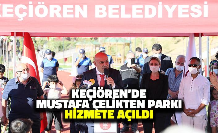 Keçiören'de Mustafa Çelikten Parkı Hizmete Açıldı