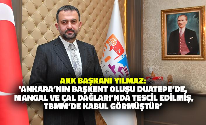 AKK Başkanı Halil İbrahim Yılmaz'dan Ankara'nın Başkent Oluşunun 98. Yıl Dönümü Mesajı