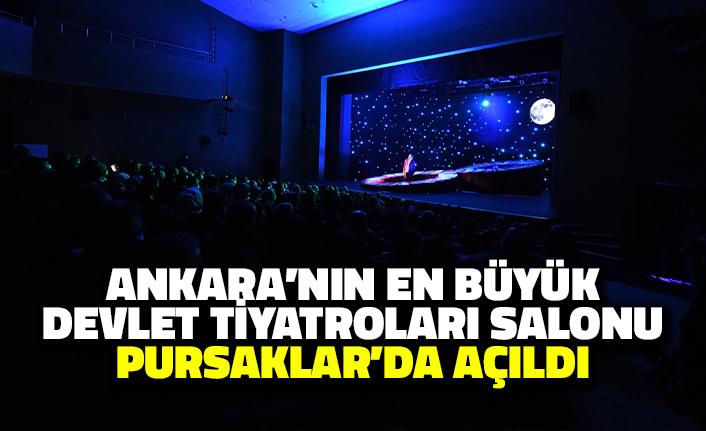 Ankara'nın En Büyük Devlet Tiyatroları Salonu Pursaklar'da Açıldı