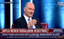 İçişleri Bakanı Süleyman Soylu Sedat Peker'in İddialarını Yanıtladı