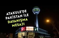 Ankara Atakule'de Pakistan ile Dayanışma mesajı