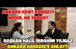 Başkan Halil İbrahim Yılmaz Anlattı: Ankara Kent Konseyi Nedir, Ne Yapar?