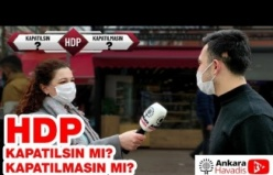 HDP Kapatılsın mı, Kapatılmasın mı? Ankara Ne Diyor? Sokak Röportajı...