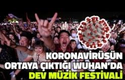 Koronavirüsün Ortaya Çıktığı Wuhan'da Binlerce Kişinin Katıldığı Dev Müzik Festivali