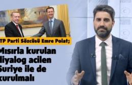 BTP'den Dikkat Çeken Öneri: Mısır'la Kurulan Diyalog Acilen Suriye ile de Kurulsun