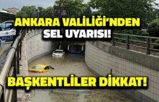 Ankara Valiliği'nden Sel Uyarısı: Başkentliler...