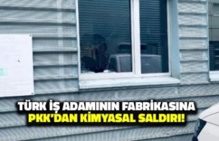 Türk İş Adamının Fabrikasına PKK'dan Kimyasal...