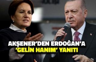 Akşener'den Erdoğan'a 'Gelin Hanım'...