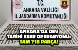 Ankara'da Dev Tarihi Eser Operasyonu: Tam 718...