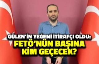 Gülen'in Yeğeni İtirafçı Oldu: FETÖ'nün...