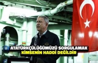 Hulusi Akar: Atatürkçülüğümüzü Sorgulamak...