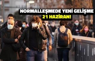 Normalleşmede Yeni Gelişme: Kritik Tarih 21 Haziran!
