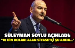 Süleyman Soylu Açıkladı: '10 Bin Doları...