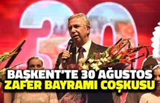 Başkent'te 30 Ağustos Zafer Bayramı Coşkusu