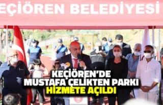 Keçiören'de Mustafa Çelikten Parkı Hizmete...