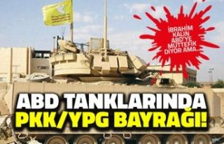 ABD Tanklarında PKK/YPG Bayrağı!
