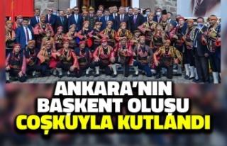 Ankara'nın Başkent Oluşu Coşkuyla Kutlandı