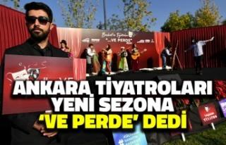 Ankara Tiyatroları Yeni Sezona 'Ve Perde'...