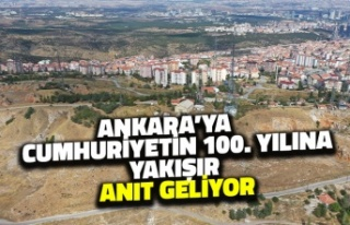Ankara'ya Cumhuriyetin 100. Yılına Yakışır...