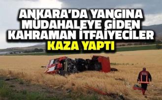 Ankara'da Yangına Müdahaleye Giden Kahraman İtfaiyecilerimiz Kaza Yaptı!