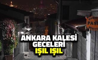 Ankara Kalesi Geceleri Işıl Işıl