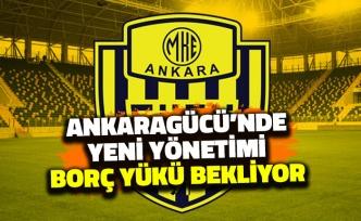 Ankaragücü'nde Yeni Yönetimi Borç Yükü Bekliyor!