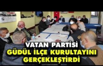 Vatan Partisi Güdül İlçe Kurultayını Gerçekleştirdi