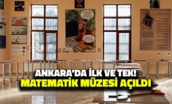 Ankara'nın İlk ve Tek Matematik Müzesi Açıldı!