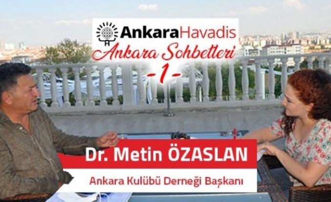 Ankara Söyleşileri - 1 | Ankara Kulübü Başkanı Dr. Metin Özaslan