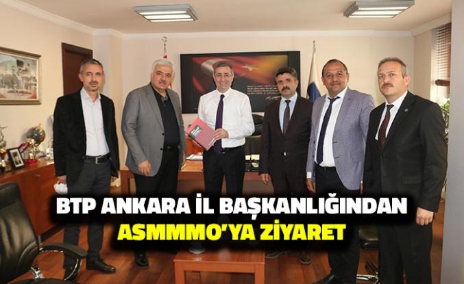 BTP Ankara İl Başkanlığı'ndan ASMMMO'ya Ziyaret