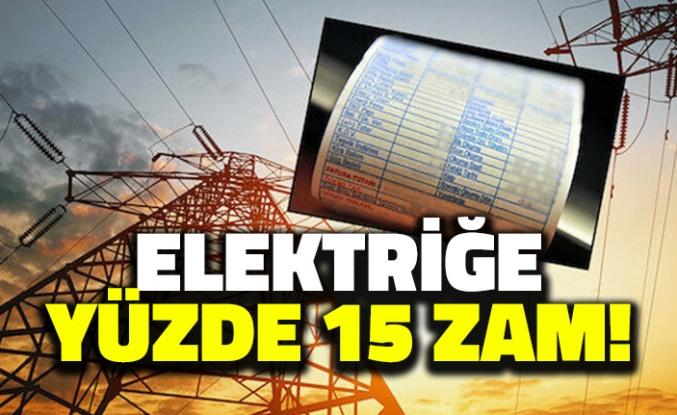 Elektriğe Yüzde 15 Zam!